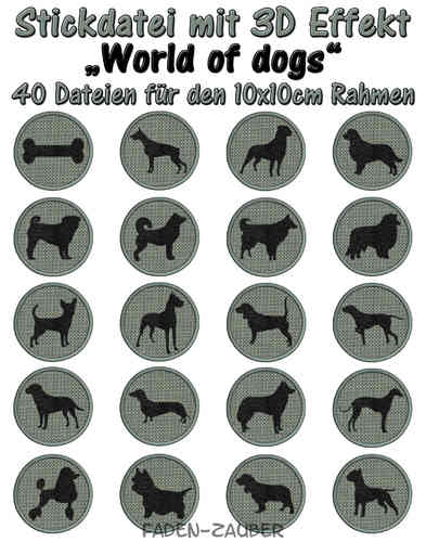 World of dogs 3D - Stickdatei-Set für den 10x10cm Rahmen